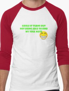 Google Turns Out Not Being To Find My Soul Mate Men's Baseball ¾ T-Shirt
