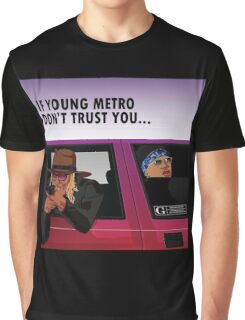 don't trust you Graphic T-Shirt