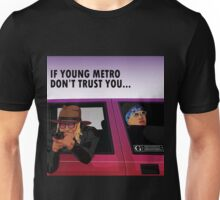 don't trust you Unisex T-Shirt