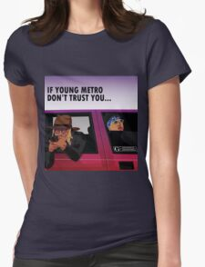 don't trust you Womens Fitted T-Shirt