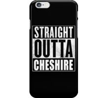 Straight Outta Cheshire iPhone Case/Skin