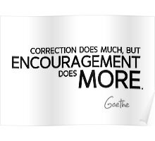 encouragement does more - goethe Poster