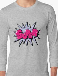Comics Bubble with Expression Super in Vintage Style. Long Sleeve T-Shirt