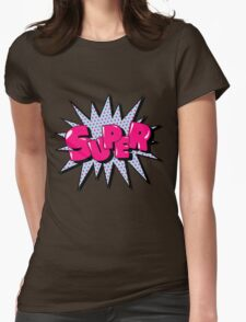 Comics Bubble with Expression Super in Vintage Style. Womens Fitted T-Shirt