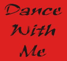 Dance With Me T-Shirt One Piece - Short Sleeve