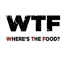 W.T.F - Where's The Food Photographic Print