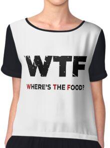 W.T.F - Where's The Food Chiffon Top