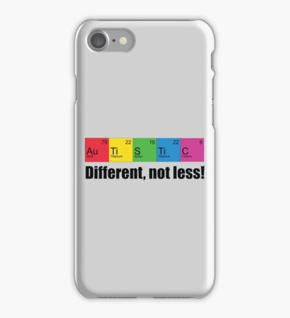 Different, not less! iPhone Case/Skin