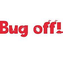 Bug off! Photographic Print