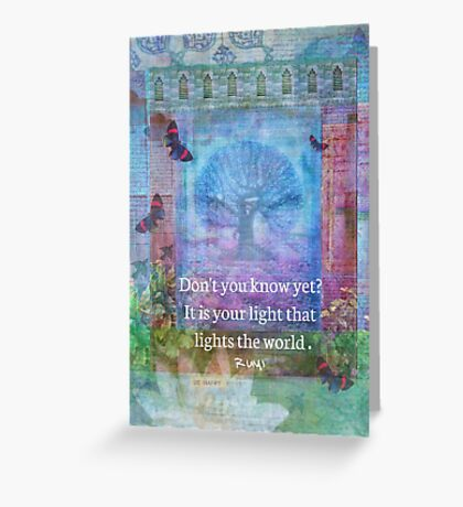 Rumi Inspirational LIGHT quote Greeting Card