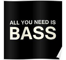 All You Need Is Bass (White) Poster