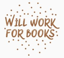 Will work for books Kids Tee