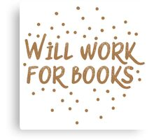 Will work for books Canvas Print