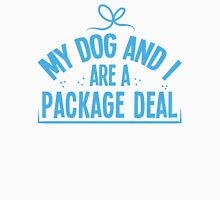 My dog and I are a package deal Womens Fitted T-Shirt