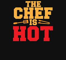 THE CHEF IS HOT  Unisex T-Shirt