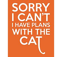 Plans With The Cat Funny Quote Photographic Print