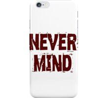 never mind iPhone Case/Skin