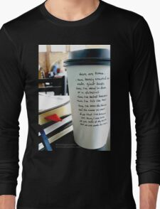 Writing on Coffee - Born of the Earth...but Made for More Long Sleeve T-Shirt