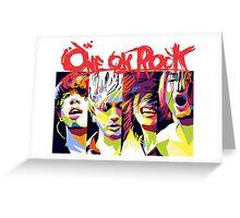 One Ok Rock ! Greeting Card