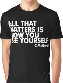 All That Matters Is How You See Yourself - McGregor Graphic T-Shirt