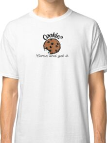 Cookie? Classic T-Shirt