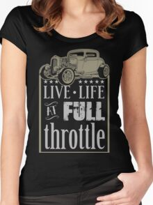 Hot Rod - Live Life at Full Throttle Women's Fitted Scoop T-Shirt