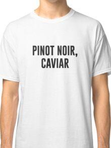 Pinot Noir, Caviar Classic T-Shirt