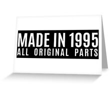Made In 1995 All Original Parts Greeting Card