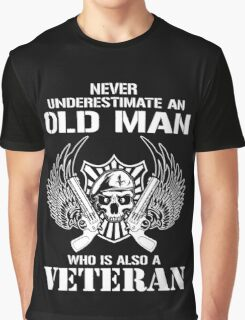 An Old Man who is also a Veteran Graphic T-Shirt