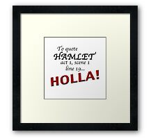 Shakespeare Said It First Framed Print