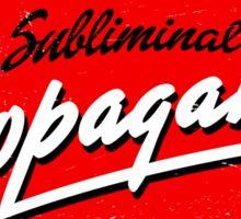 SUBLIMINAL PROPAGANDA Sticker