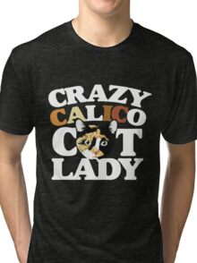Crazy Calico cat lady Tri-blend T-Shirt