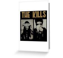 the kills tour no wow Greeting Card