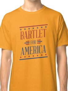 Bartlet for america Classic T-Shirt