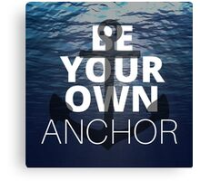 Teen Wolf Be Your Own Anchor Canvas Print