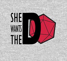 She Wants the D(20) Unisex T-Shirt