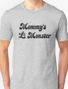 Mommy's Lil Monster Unisex T-Shirt