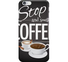 Stop and smell the coffee blackboard design iPhone Case/Skin