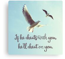 The Cheater, words of wisdom, quote  Canvas Print
