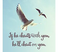 The Cheater, words of wisdom, quote  Photographic Print