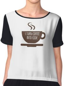 I Turn Coffee Into Code Chiffon Top