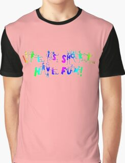 Quotes and Inspirations 11 Graphic T-Shirt