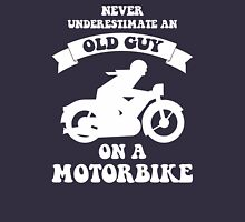 Never underestimate an old guy on a motorbike Unisex T-Shirt