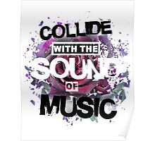 Collide with the Sound of Music Poster
