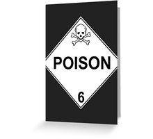 POISON - LEVEL 6 Greeting Card