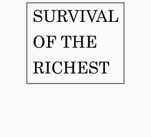 Survival of the Richest Unisex T-Shirt