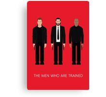THE MEN WHO...ARE TRAINED Canvas Print