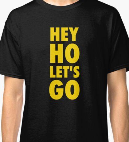 Hey Ho, Let's Go Classic T-Shirt