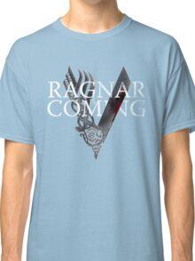 VIKINGS - Ragnar is coming Classic T-Shirt