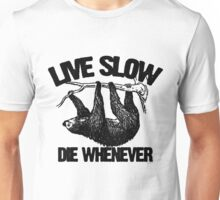 "Sloth ""Live Slow Die Whenever"" Unisex T-Shirt"